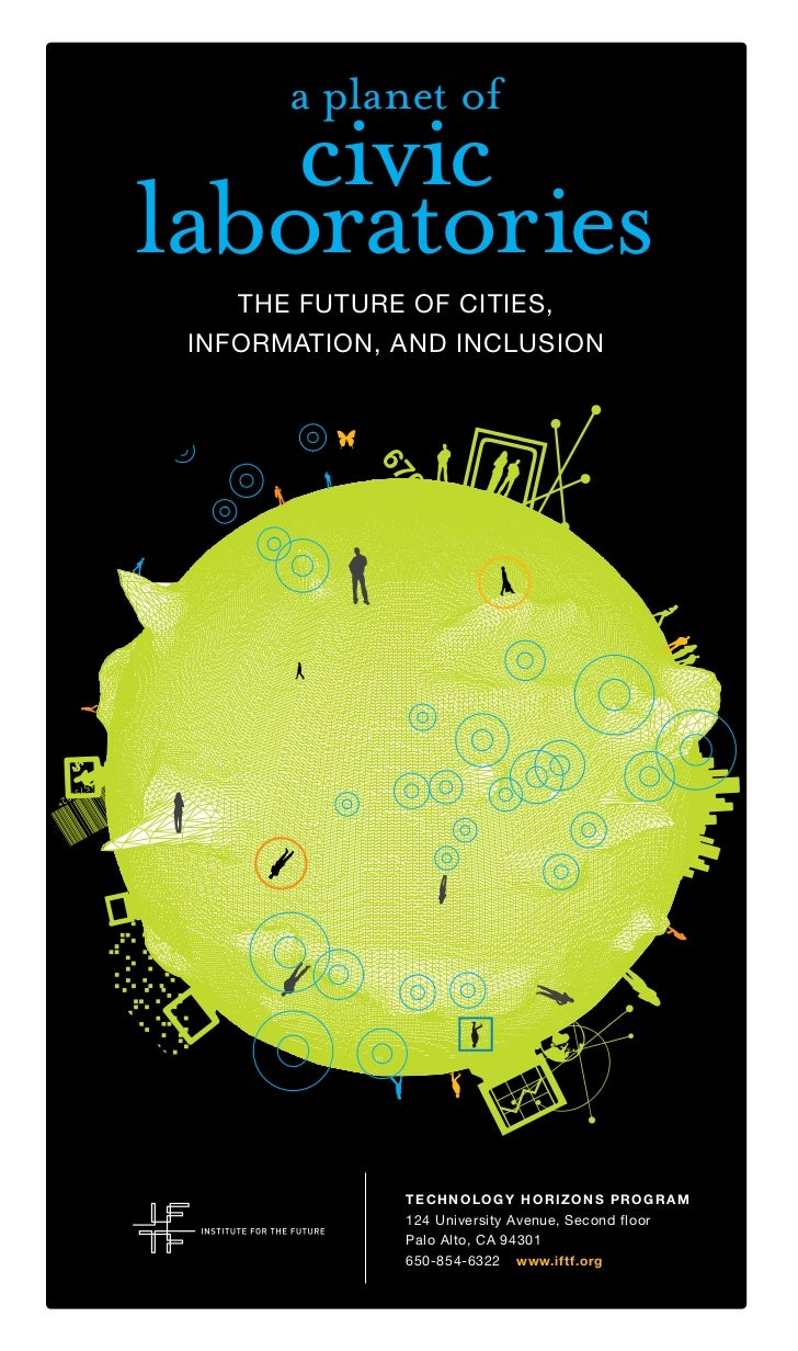 a planet of    civiclaboratories    THE FUTURE OF CITIES, INFORMATION, AND INCLUSION               T e ch n o l o g y H o ...