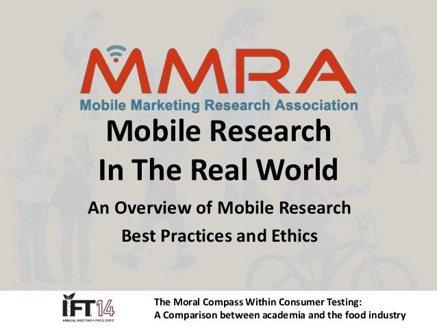 Mobile Research  In The Real World  An Overview of Mobile Research  Best Practices and Ethics  The Moral Compass Within Co...