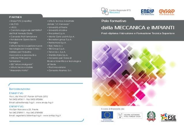 INFORMAZIONI ENAIP FVG Via L. da Vinci 27, Pasian di Prato (UD) Tel 0432.693611 - Fax 0432.690686 Email udine@enaip.fvg.it...