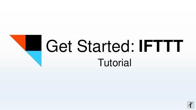 Tutorial Get Started: IFTTT