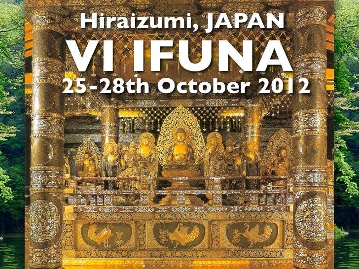 Hiraizumi, JAPANVI IFUNA25-28th October 2012