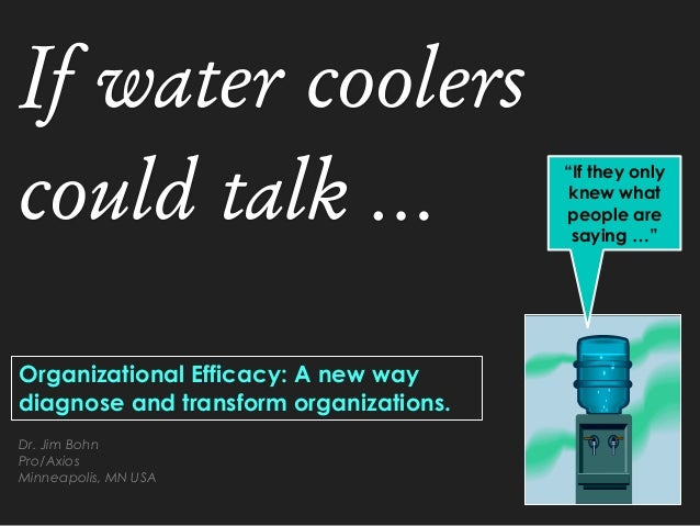 "If water coolers could talk … Dr. Jim Bohn Pro/Axios Minneapolis, MN USA ""If they only knew what people are saying …"" Orga..."