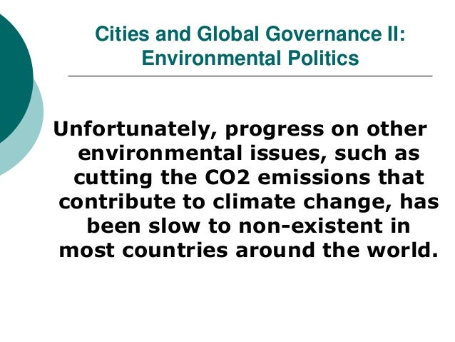 ozone and global environmental politics essay Global warming: an introduction  aerosols, ozone, and carbon dioxide the result is an increase in the amount of long-wave radiation that is being trapped by the.