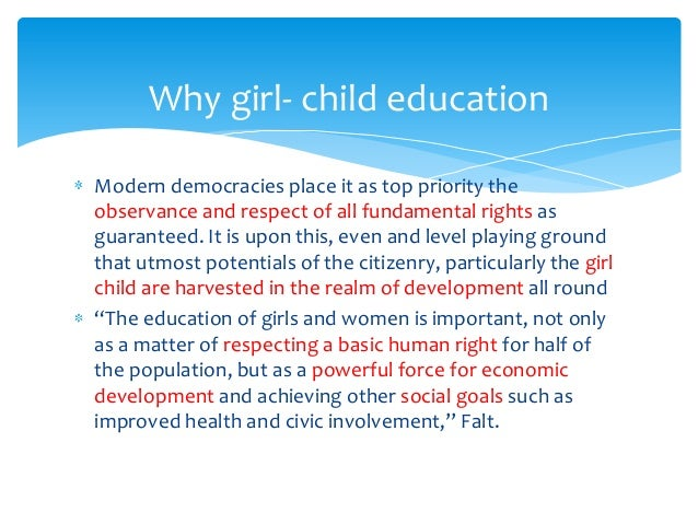 education for girl child The girl child education fund (gcef) school books, and fees for the primary education of a girl child for one year, and us$ 600 for secondary education.