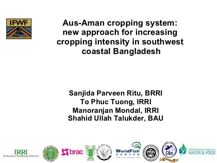 Aus-Aman cropping system:  new approach for increasing  cropping intensity in southwest  coastal Bangladesh Sanjida Parvee...