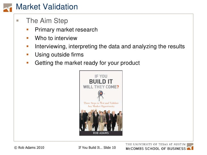 Market Validation<br />The Aim Step<br />Primary market research<br />Who to interview<br />Interviewing, interpreting the...