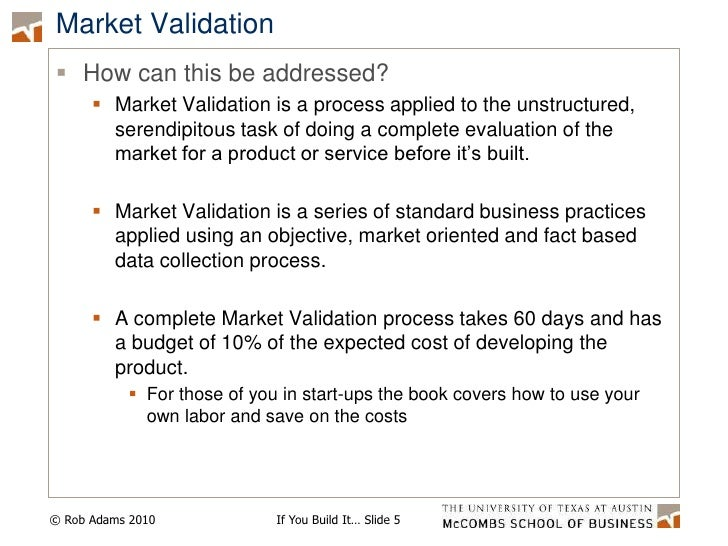 Market Validation<br />How can this be addressed?<br />Market Validation is a process applied to the unstructured, serendi...