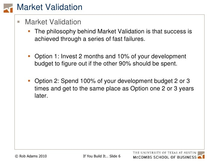 Market Validation<br />Market Validation<br />The philosophy behind Market Validation is that success is achieved through ...