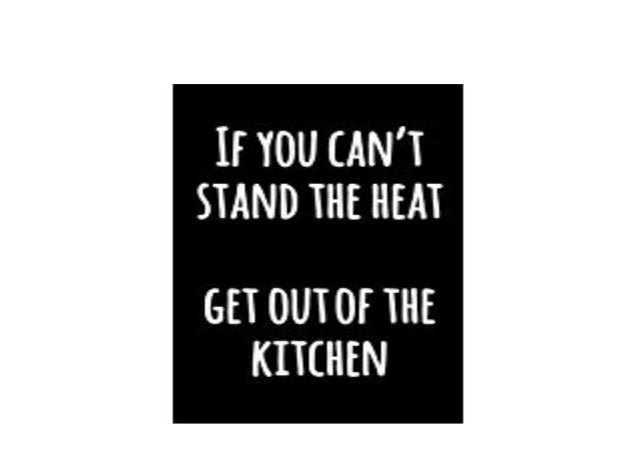 Download P D F If You Cant Stand The Heat Get Out Of The Kitc