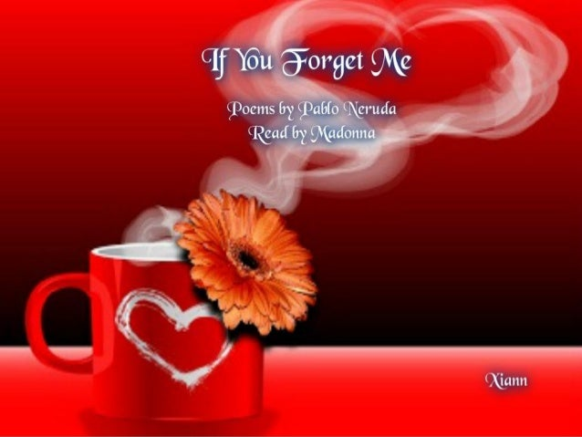 if you forget me If you forget me explores one man's relationship with the past a forgotten  memory triggered by an array of senses, leading him back to the beginning.