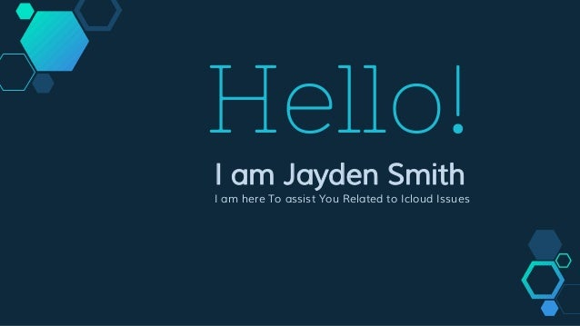 Hello! I am Jayden Smith I am here To assist You Related to Icloud Issues