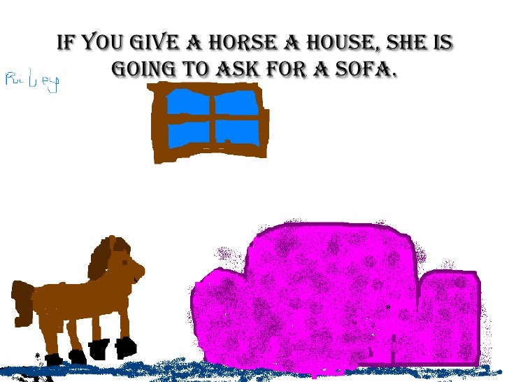 If you give a horse a house Slide 2