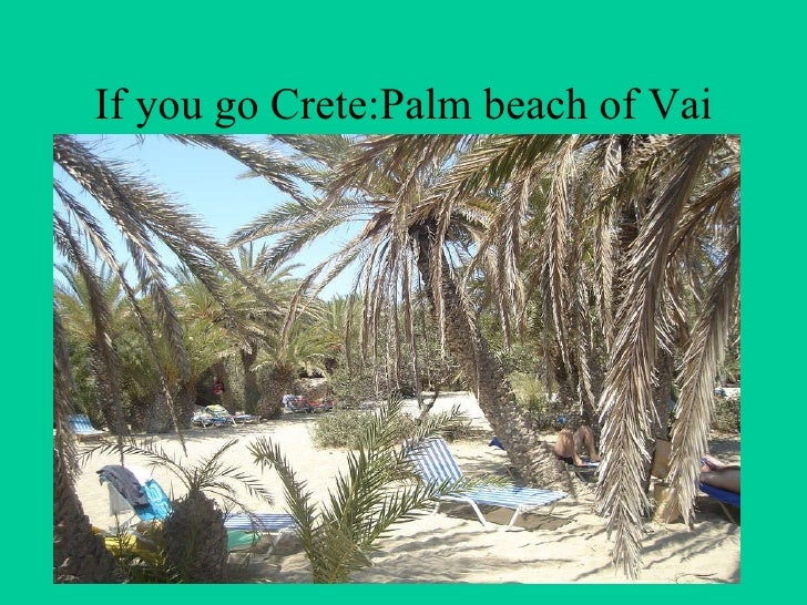 If you go Crete:Palm beach of Vai