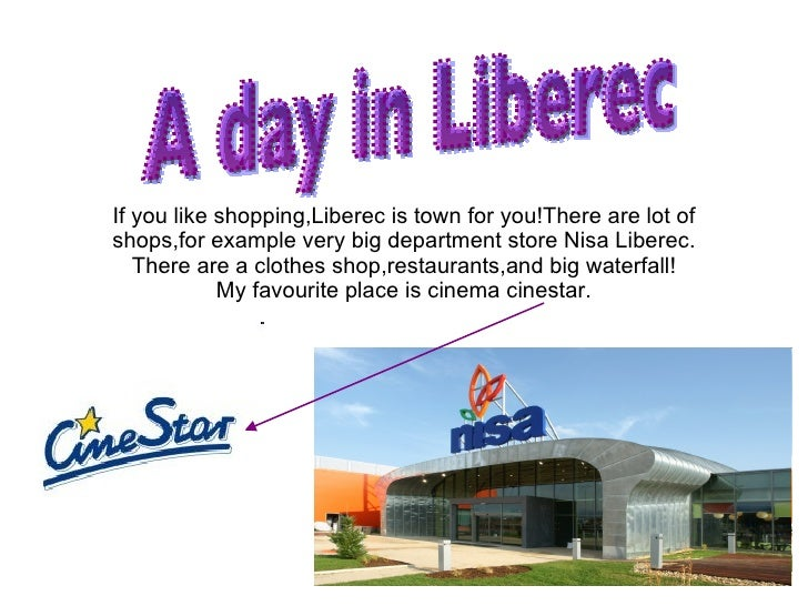 If you like shopping,Liberec is town for you!There are lot of shops,for example very big department store Nisa Liberec. Th...