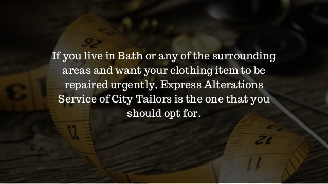 If you live in Bath or any of the surrounding areas and want your clothing item to be repaired urgently, Express Alteratio...