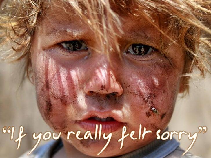 If you really felt sorry
