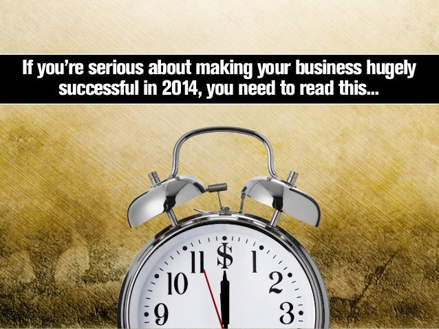THANK YOU  If you're serious about making your business hugely successful in 2014, you need to read this...