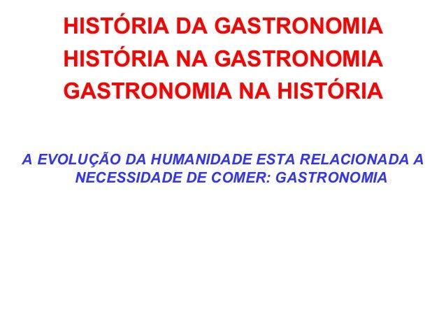 HISTÓRIA DA GASTRONOMIA Slide 2