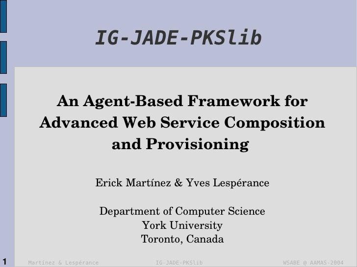 IG-JADE-PKSlib         AnAgentBasedFrameworkfor       AdvancedWebServiceComposition               andProvisionin...