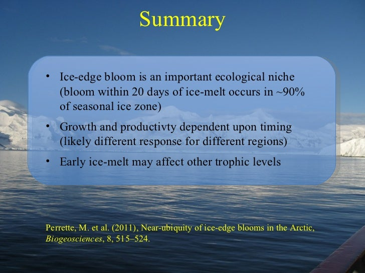 Summary <ul><li>Ice-edge bloom is an important ecological niche (bloom within 20 days of ice-melt occurs in ~90% of season...