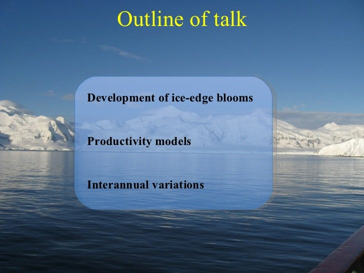 Outline of talk Development of ice-edge blooms Productivity models Interannual variations