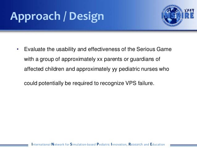 • Evaluate the usability and effectiveness of the Serious Game with a group of approximately xx parents or guardians of af...