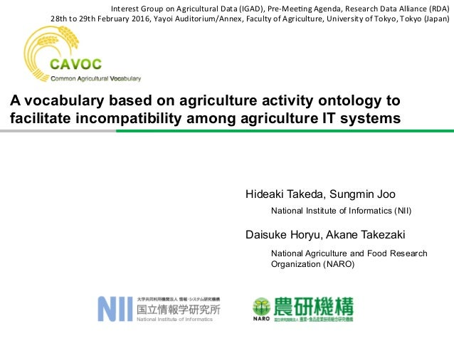 A vocabulary based on agriculture activity ontology to facilitate incompatibility among agriculture IT systems Hideaki Tak...