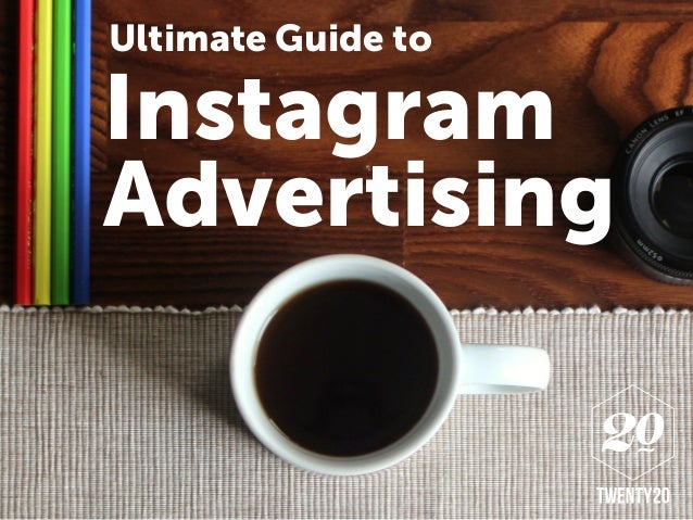 Instagram Advertising Ultimate Guide to