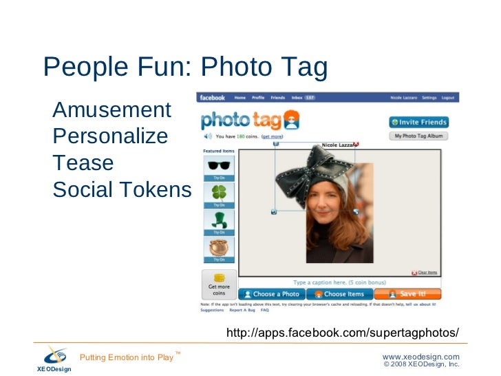 People Fun: Photo Tag Amusement Personalize Tease Social Tokens http://apps.facebook.com/supertagphotos/