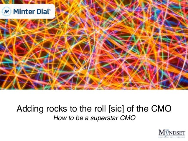 Adding rocks to the roll [sic] of the CMO How to be a superstar CMO