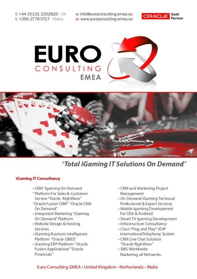 """Total iGaming IT Solutions On Demand""t: +44 (0)131 2202820 - UK e: info@euroconsulting-emea.eut: +356 2778 0717 - Malta w..."