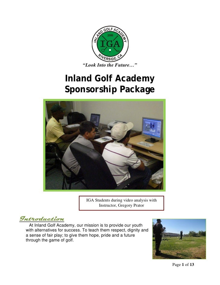 """""""Look Into the Future…""""                     Inland Golf Academy                     Sponsorship Package                   ..."""