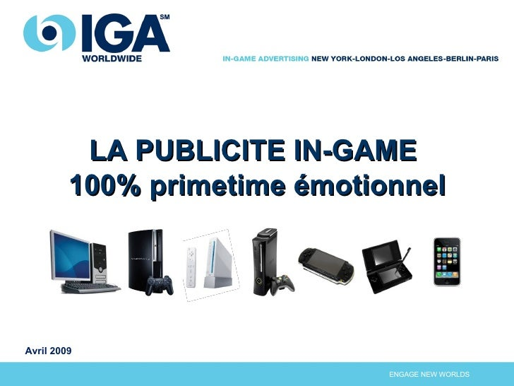 LA PUBLICITE IN-GAME  100% primetime émotionnel Avril 2009