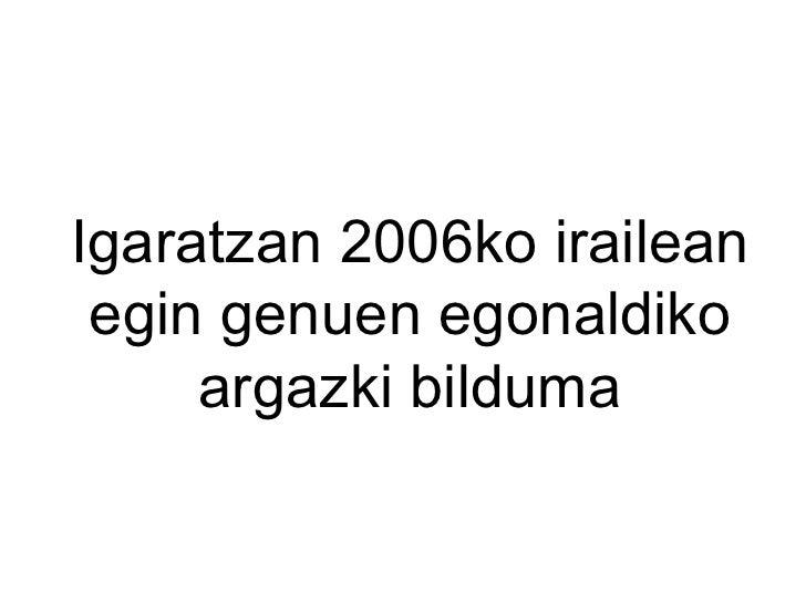Igaratzan 2006ko irailean egin genuen egonaldiko argazki bilduma