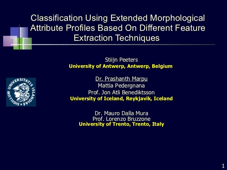 Classification Using Extended Morphological Attribute Profiles Based On Different Feature Extraction Techniques  Stiijn Pe...