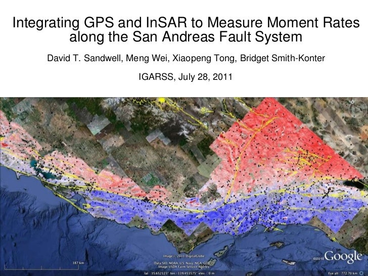 Integrating GPS and InSAR to Measure Moment Rates along the San Andreas Fault System David T. Sandwell, Meng Wei, Xiaopeng...