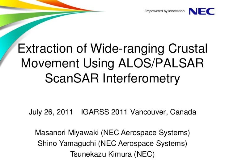 Extraction of Wide-ranging Crustal Movement Using ALOS/PALSAR ScanSAR Interferometry<br />July 26, 2011 IGARSS 2011 Vancou...