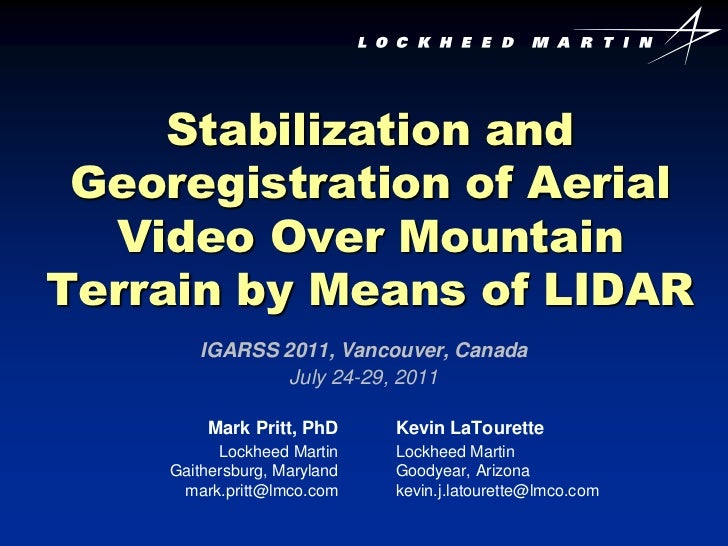 Stabilization and Georegistration of Aerial  Video Over MountainTerrain by Means of LIDAR        IGARSS 2011, Vancouver, C...