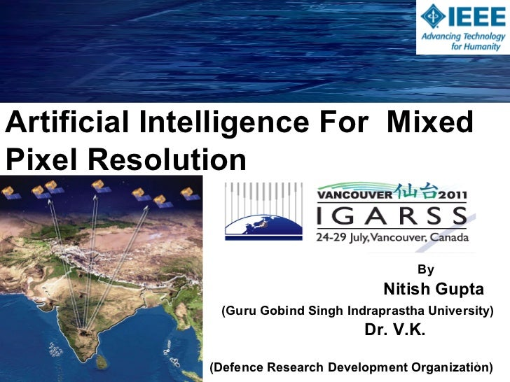 Artificial Intelligence For  Mixed Pixel Resolution By Nitish Gupta  (Guru Gobind Singh Indraprastha University) Dr. V.K. ...