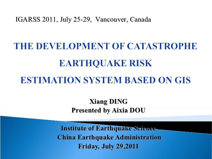 Xiang DING Presented by Aixia DOU Institute of Earthquake Science China Earthquake Administration Friday, July 29,2011 IGA...