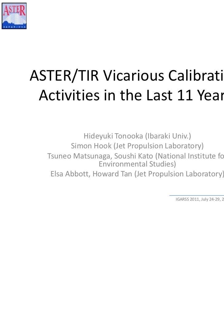ASTER/TIRVicariousCalibration ActivitiesintheLast11Years            HideyukiTonooka(IbarakiUniv.)         Simon...