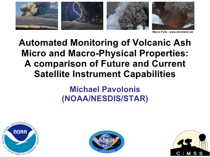 Automated Monitoring of Volcanic Ash Micro and Macro-Physical Properties: A comparison of Future and Current Satellite Ins...