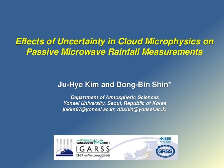 Effects of Uncertainty in Cloud Microphysics on Passive Microwave Rainfall Measurements<br />Ju-Hye Kim and Dong-Bin Shin*...