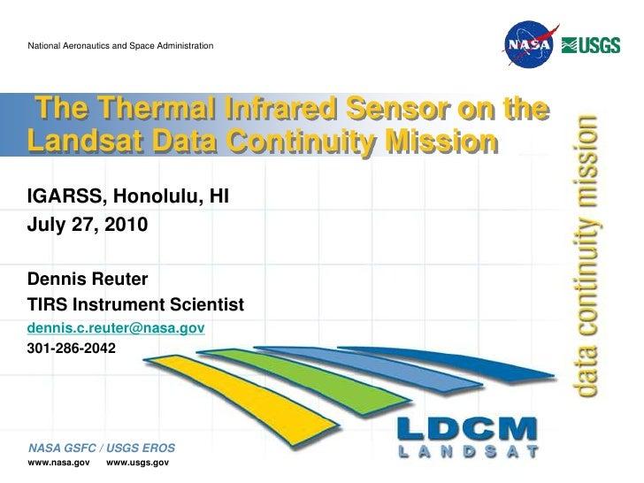 The Thermal Infrared Sensor on the Landsat Data Continuity Mission <br />IGARSS, Honolulu, HI<br />July 27, 2010<br />Den...
