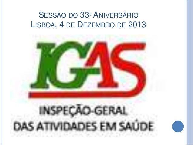 SESSÃO DO 33º ANIVERSÁRIO LISBOA, 4 DE DEZEMBRO DE 2013