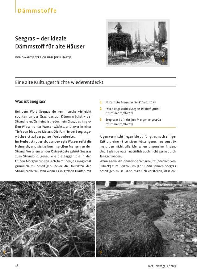 18 Der Holznagel 2/2013DämmstoffeSeegras – der idealeDämmstoff für alte Häuservon Swantje Streich und Jörn HartjeEine alt...
