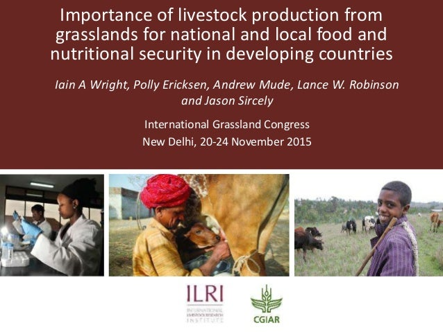 Importance of livestock production from grasslands for national and local food and nutritional security in developing coun...