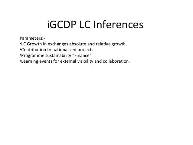 iGCDP LC InferencesParameters:-•LC Growth In exchanges absolute and relative growth.•Contribution to nationalized projects...