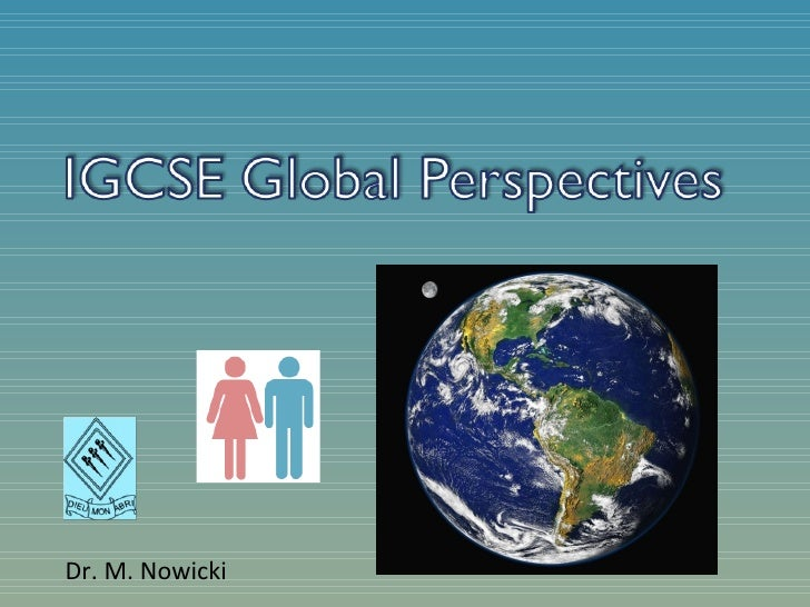 global perspective igcse essays Global perspectives: overfishing  regional and personal perspective  overfishing is a global problem with many serious social, economic and environmental .