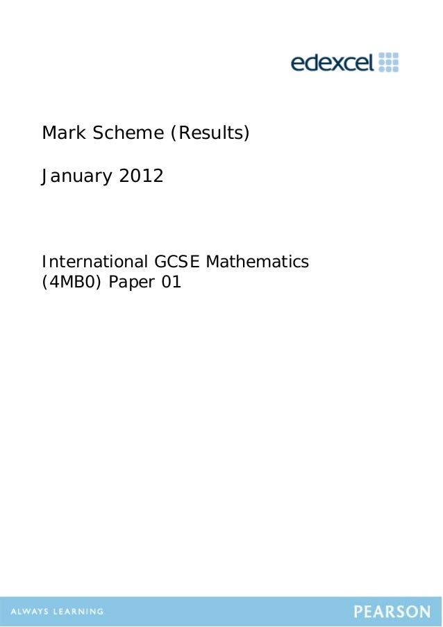Mark Scheme (Results)January 2012International GCSE Mathematics(4MB0) Paper 01